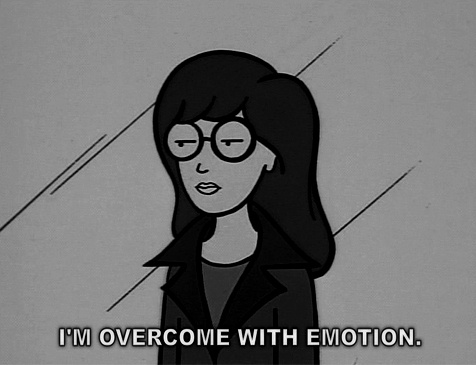 I'm overcome with emotion. #Quote #Daria..this was one of Mandy's favorite shows!!