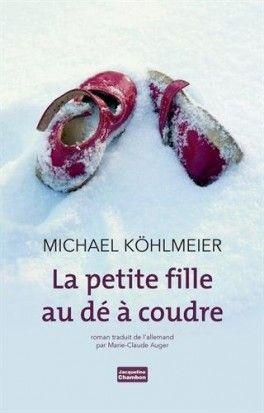 Découvrez La petite fille au dé à coudre de Michael Köhlmeier sur Booknode, la communauté du livre