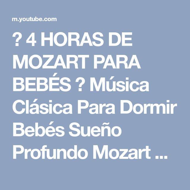 ♫ 4 HORAS DE MOZART PARA BEBÉS ♫ Música Clásica Para Dormir Bebés Sueño Profundo Mozart para Bebés # - YouTube