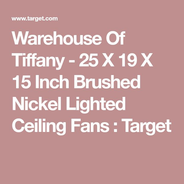 Warehouse Of Tiffany - 25 X 19 X 15 Inch Brushed Nickel Lighted Ceiling Fans : Target
