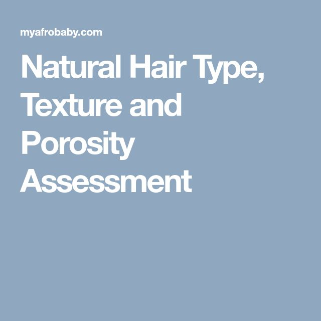 Natural Hair Type, Texture and Porosity Assessment