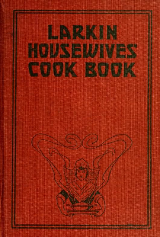Larkin housewives' cook book; good things to ea...