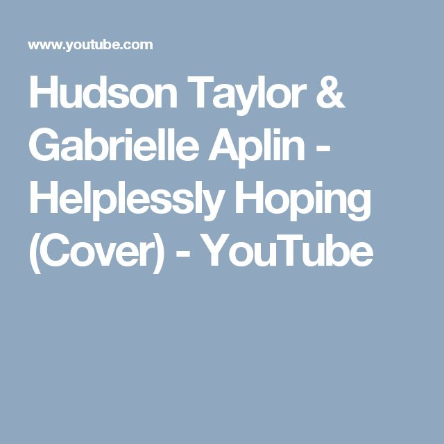 Hudson Taylor & Gabrielle Aplin - Helplessly Hoping (Cover) - YouTube