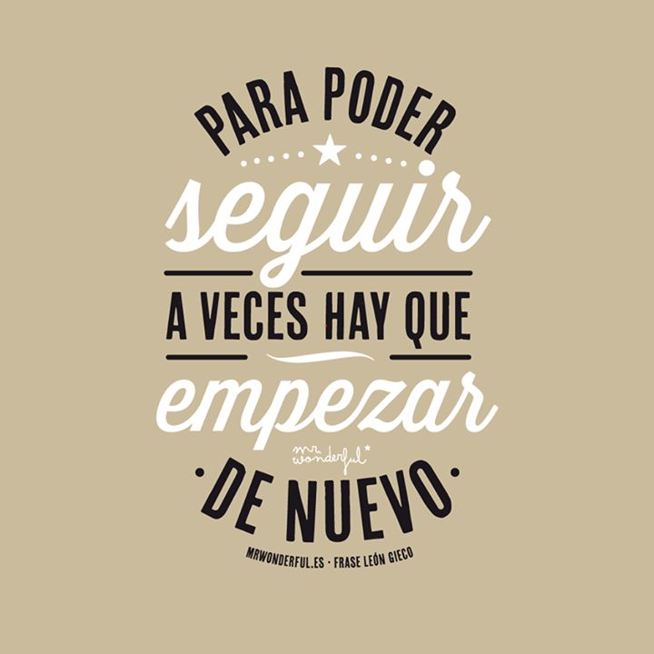 Para poder seguir, a veces hay que empezar de nuevo. www.mrwonderfulshop.es #motivation #quote
