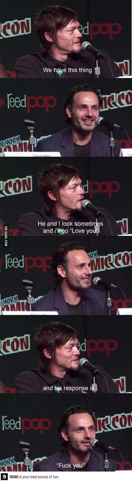 "Rick and Daryl the walking dead ""i love you"" ""fuck you"". Molly, kinda like when ""you're an asshole"" means ""I love you""?! Lol"