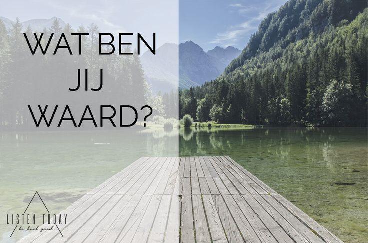 Leef jij vanuit een gevoel dat je de moeite waard bent? Ontdek hoe ik van mijn negatieve antwoord op deze vraag iets positiefs maakte in de blog van Listen Today (online platform voor yoga, meditatie en gezond eten).