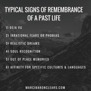 Typical Signs of Remembrance of a Past Life