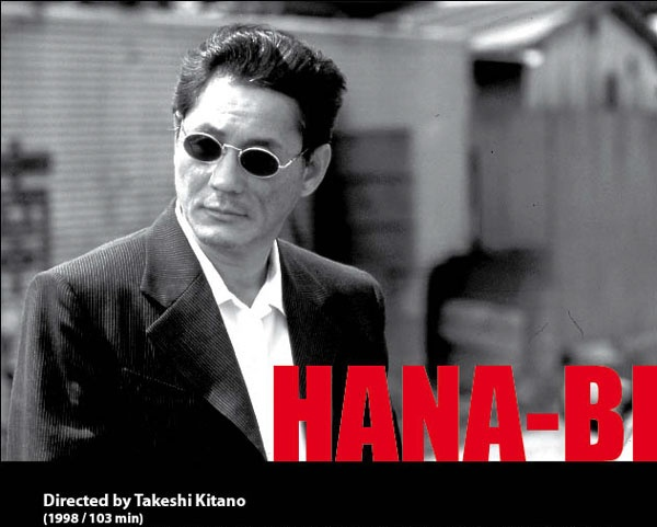 Hana-bi (1997) aka Fireworks, a masterpiece from Takeshi Kitano, this is considered to be Kitano's life's most famous work. Winner of numerous awards worldwide, a movie that will keep you riveted to the seat, when its over. A movie that every director on earth should see and learn from – how to make a neo-realistic masterpiece without dialogues. First 40 minutes into the movie – the character(s) hardly ever utter a word. A minimalist nihilistic masterpiece to blow your mind away.