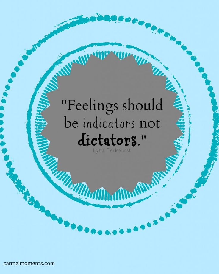 Feelings should be indicators not dictators. Lysa Terkeurst quote