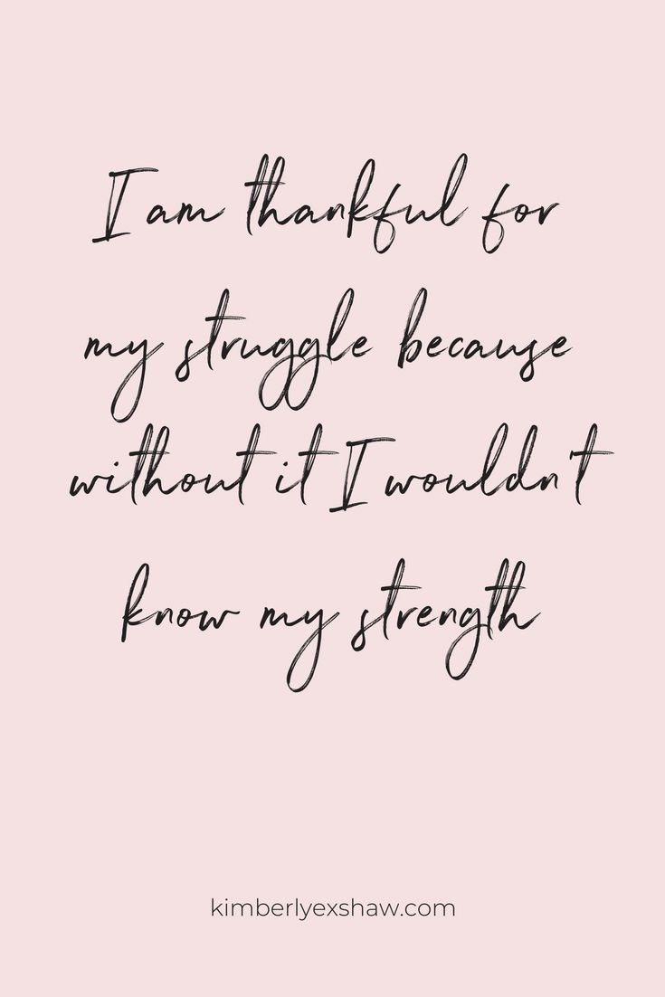 I am thankful for my struggle because without it I wouldn't know my strength. Learn more about how to overcome your struggle with emotional eating here & download my FREE guide>> https://kimberlyexshaw.com/heal-your-relationship-with-food/