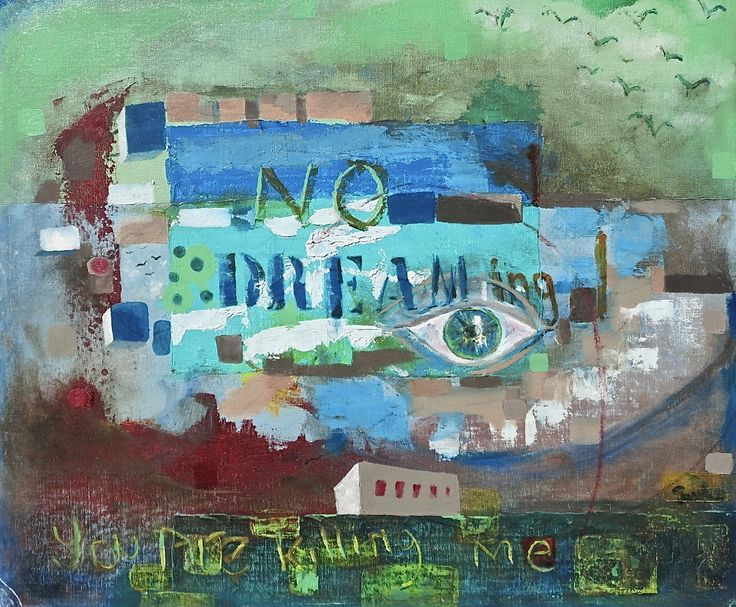 No Dreaming  Expressionism - oil on board #layersofpaint #nodreaming original art