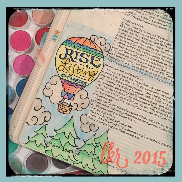 "Bible Journaling Artwork By Leslie Kelley Roane 1 Thessalonians 5:11 ""Therefore encourage one another and build one another up."" This scripture reminded me of a quote by Robert Ingersoll - ""We rise by lifting others"". All too often we are guilty of tearing others down to make ourselves feel better. Instead, we should encourage & support each other and grow upward together. #illustratedfaith #biblejournaling"