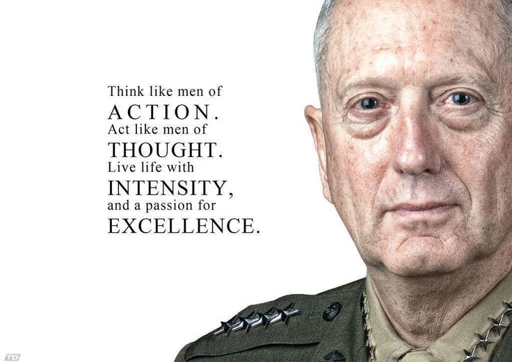 Think like men of Action. Act like men of Thought. Live life with Intensity, and a passion for Excellence.