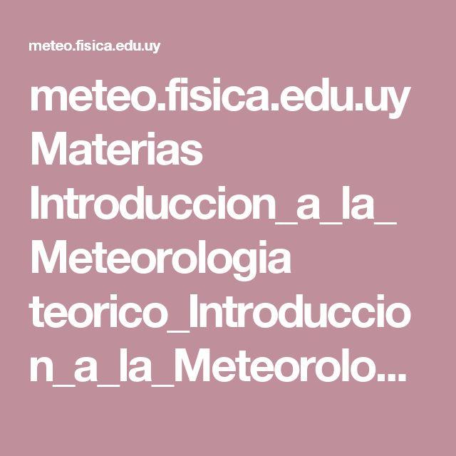 meteo.fisica.edu.uy Materias Introduccion_a_la_Meteorologia teorico_Introduccion_a_la_Meteorologia_2011 Bolilla11_2011.pdf