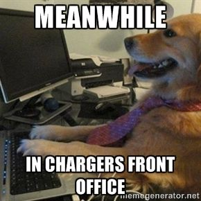 Office Dog Meme Chargers Front Office I Have No