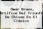 http://tecnoautos.com/wp-content/uploads/imagenes/tendencias/thumbs/omar-bravo-artifice-del-triunfo-de-chivas-en-el-clasico.jpg America Vs Chivas. Omar Bravo, artífice del triunfo de Chivas en el Clásico, Enlaces, Imágenes, Videos y Tweets - http://tecnoautos.com/actualidad/america-vs-chivas-omar-bravo-artifice-del-triunfo-de-chivas-en-el-clasico/