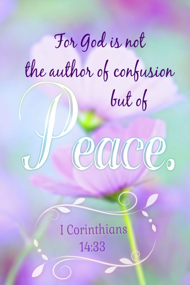 1 Corinthians 14:33 Want God is geen God van verwarring, maar van vrede, gelijk in al de Gemeenten der heiligen.