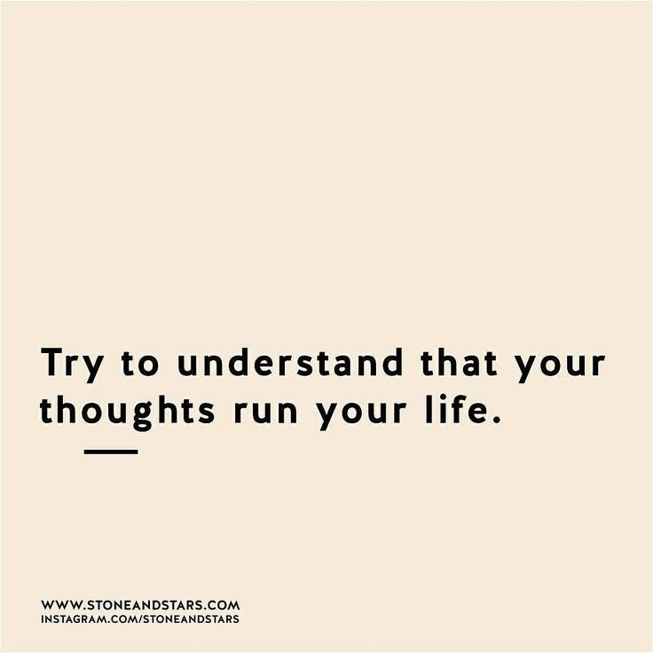 control your thoughts.