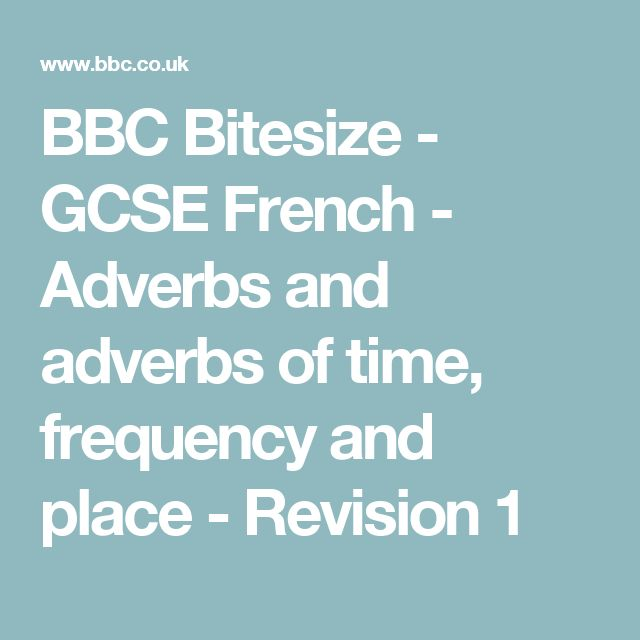 BBC Bitesize - GCSE French - Adverbs and adverbs of time, frequency and place - Revision 1