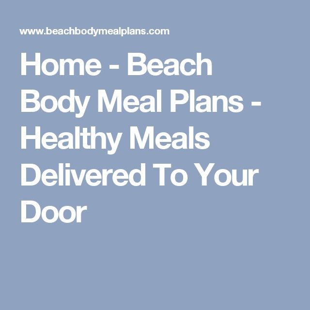 Home - Beach Body Meal Plans - Healthy Meals Delivered To Your Door