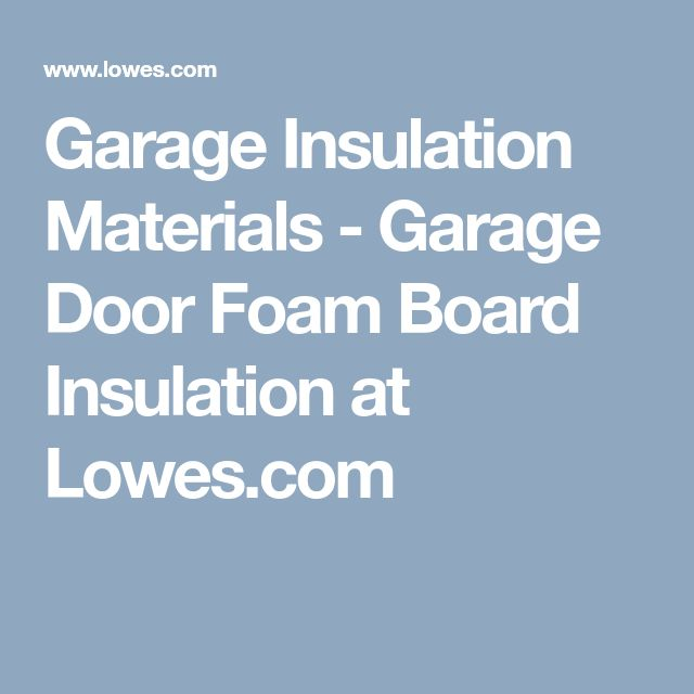 Garage Insulation Materials -  Garage Door Foam Board Insulation at Lowes.com