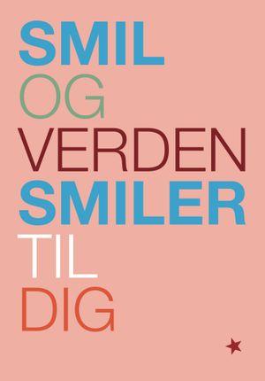 """A3 poster """"Smil og verden smiler til dig"""""""