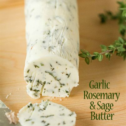 """Garlic Rosemary & Sage Butter - Place ½ cup unsalted softened butter in a medium bowl, add a pinch of salt. Add 1 tbsp minced garlic, 1 tbsp minced rosemary & 1 tbsp minced sage.  Fold & mix until add-ins are incorporated and evenly distributed throughout the butter. Transfer the butter to a piece of plastic wrap. Shape and roll it into a log about 6"""".  Twist the plastic wrap at the ends to seal. Refrigerate 2 hrs before serving. Perfect for veggies, breads, roasts & pastas!"""