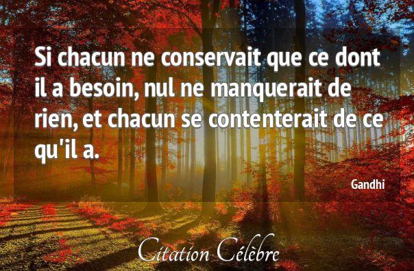 Citation Rien, Besoin & Chacun (Gandhi - Phrase n°22228) - CITATION CÉLÈBRE