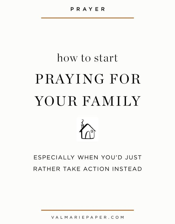 How to pray for family when you'd rather act | VAL MARIE