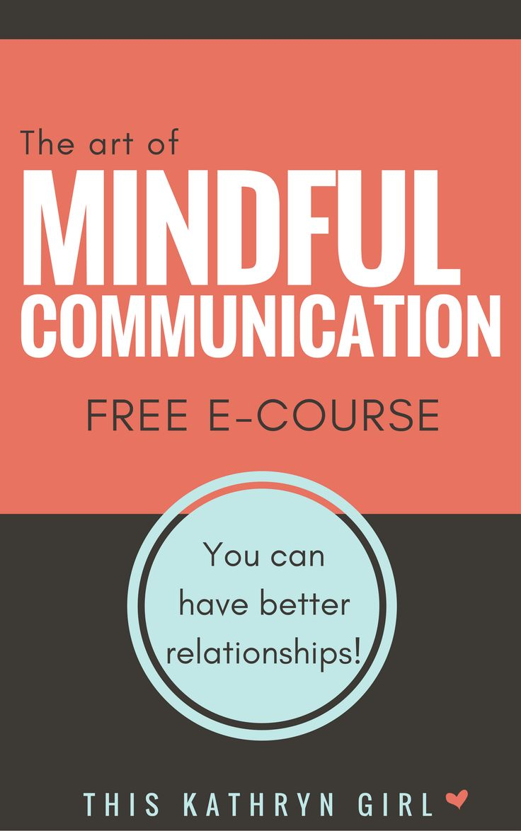 Enroll in this free e-course all about how to improve your relationships with mindful communication! | This Kathryn Girl