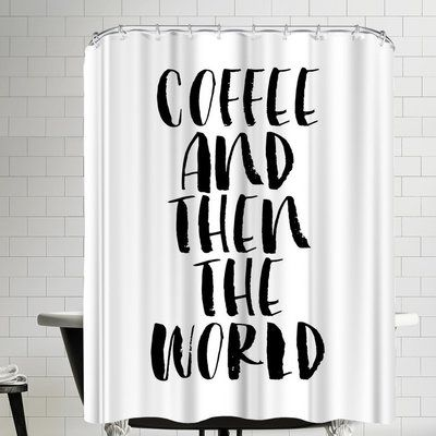 East Urban Home Coffee and then the World Single Shower Curtain Color: White  – Apartment