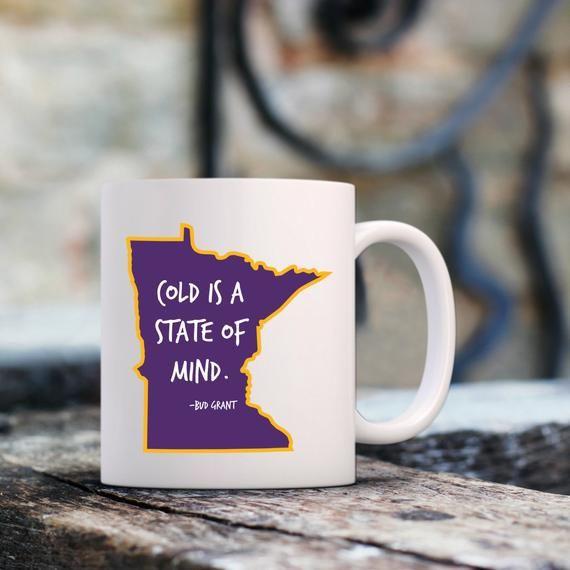Minnesota Coffee Mug Cold is a State of Mind Bud Grant