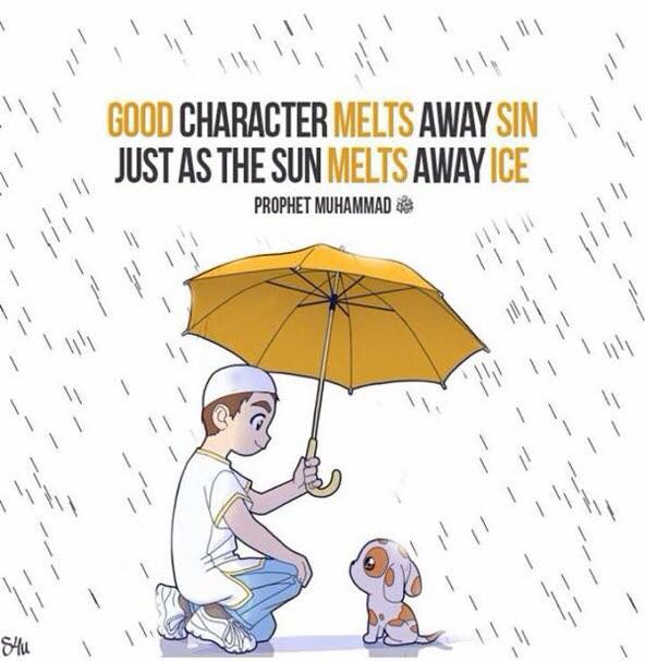 """Good character melts away sin just as the sun melts away ice."" -- Prophet Muhammad (PBUH)"