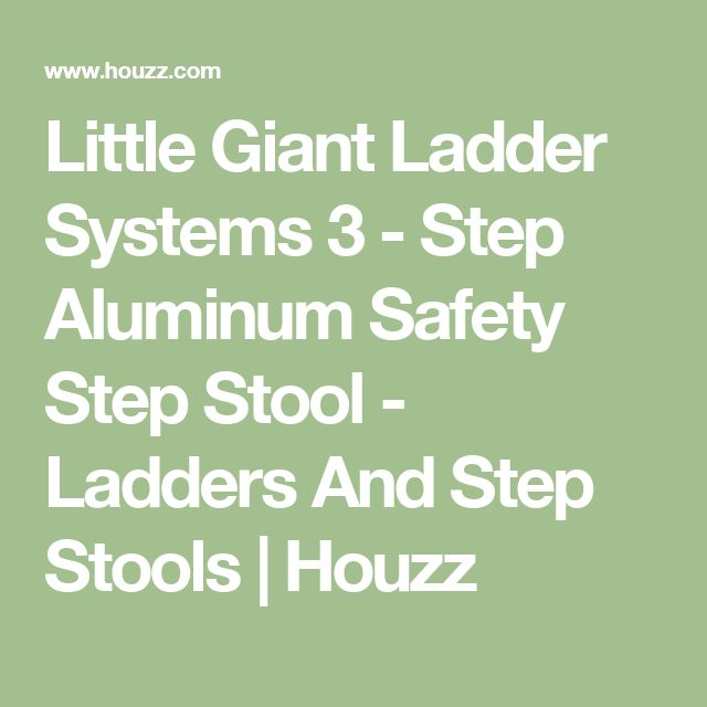 Little Giant Ladder Systems 3 - Step Aluminum Safety Step Stool - Ladders And Step Stools | Houzz