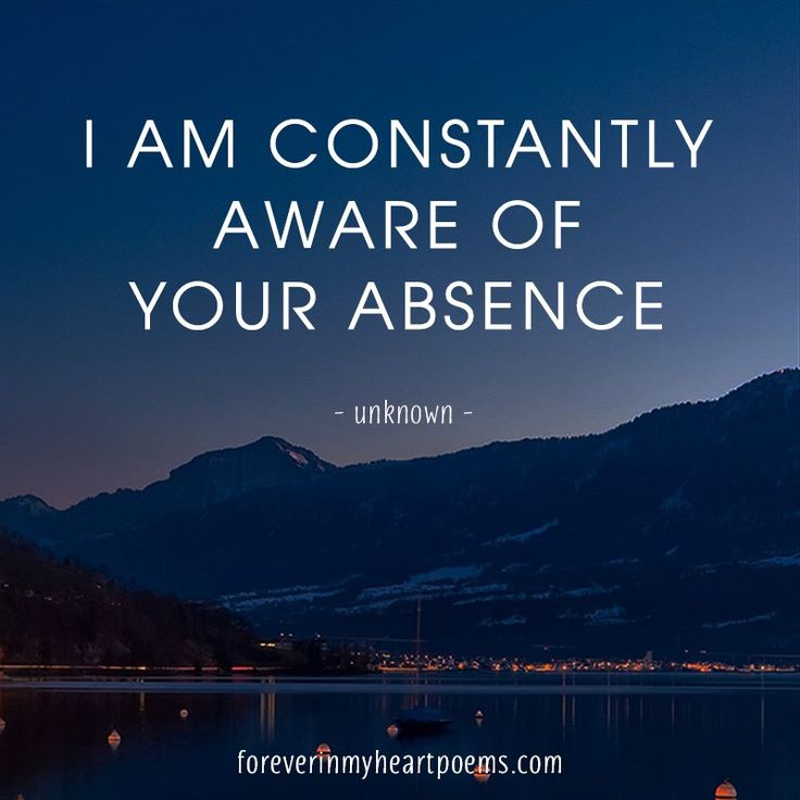 I am constantly aware of your absence - Quotes about Death