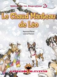 ALTRUISTE  Le chaud manteau de Léo (série Bébert et les doguadous)  Raymonde Plante, illustré par Leanne Franson, Boréal Maboul, 56 pages