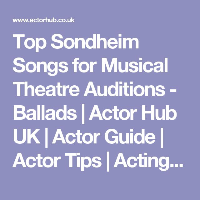 Top Sondheim Songs for Musical Theatre Auditions - Ballads | Actor Hub UK | Actor Guide | Actor Tips | Acting Career Help | Advice for Actors