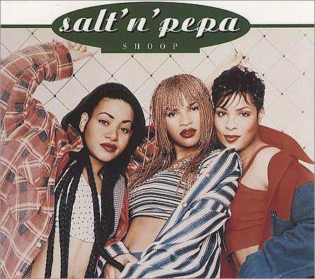 Shoop, Salt 'n' Pepa. This will always be my jam!!!