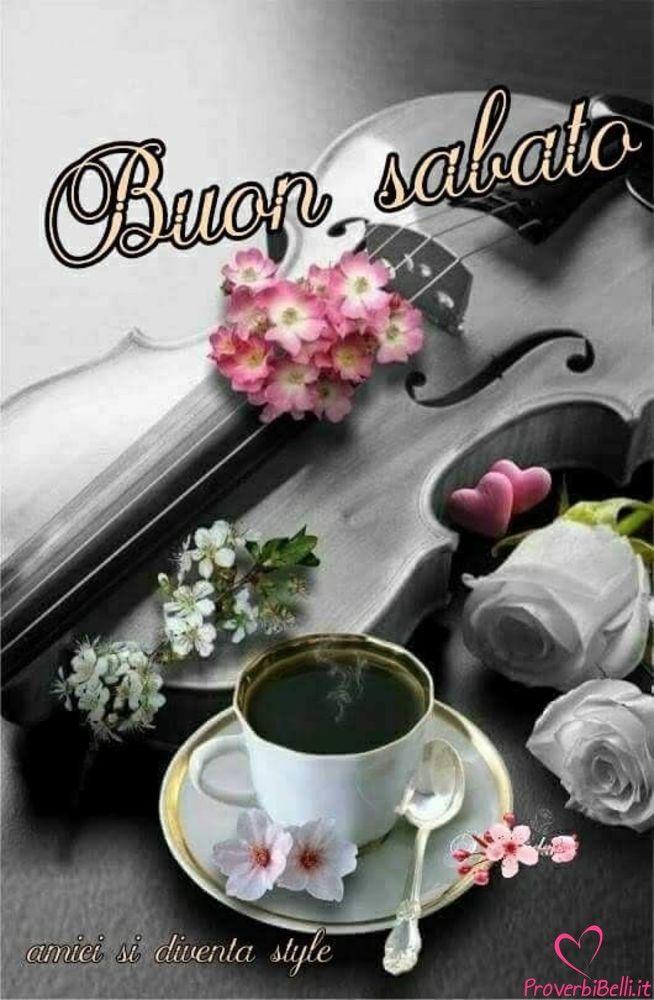 Buongiorno Sabato Belle Immagini per Whatsapp , ProverbiBelli.it