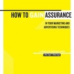 Testimonials For The Book: How To Gain Assurance In Your Marketing And Advertising Techniques