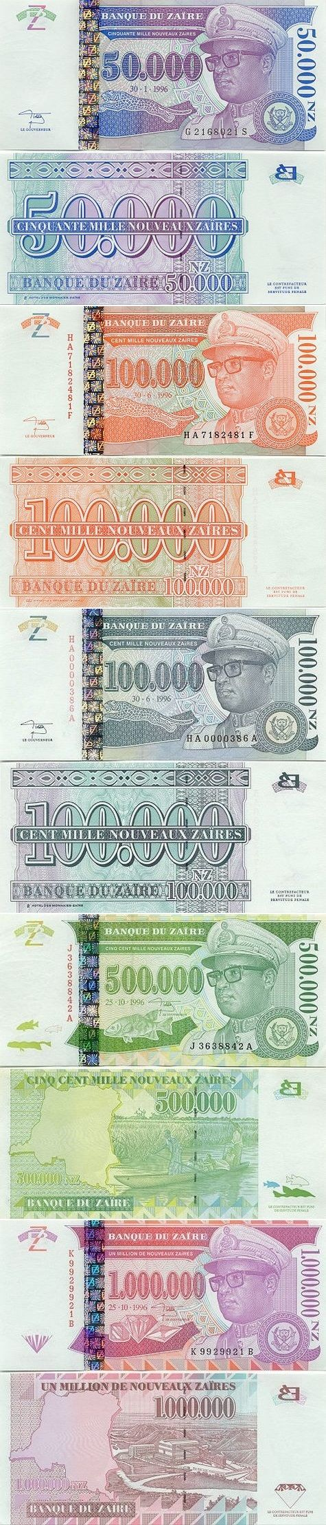Zaire:  50000 New Zaires 30.1.1996 (Mobutu Sese Seko, Leopard); 100000 New Zaires 30.6.1996 (Mobutu Sese Seko, Leopard); 100000 New Zaires 30.6.1996 (Mobutu Sese Seko, Leopard); 500000 New Zaires 25.10.1996 (Fish, Map, River scene); 1 Million Nouveaux Zaires 25.10.1996 (Diamonds, Mining).