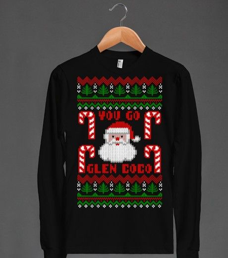 You Go Glen Coco Funny Ugly Christmas Sweater T Shirt $21.45
