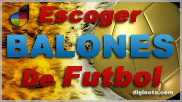 Balones : Cómo escoger un balón de futbol