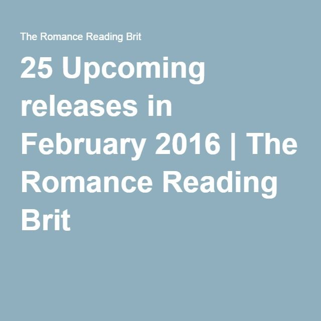 25 Upcoming releases in February 2016 | The Romance Reading Brit