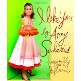 I Like You: Hospitality Under the Influence (Hardcover)By Amy Sedaris