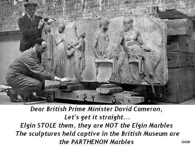 Dear British PM @David_Cameron Let's get it straight-they are the PARTHENON Marbles NOT the Elgin Marbles! Elgin STOLE them http://globalgreekworld.blogspot.gr/2013/03/dear-david-cameron-elgin-stole-them.html