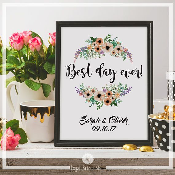 Check out this item in my Etsy shop https://www.etsy.com/uk/listing/514323504/printable-wedding-sign-best-day-ever