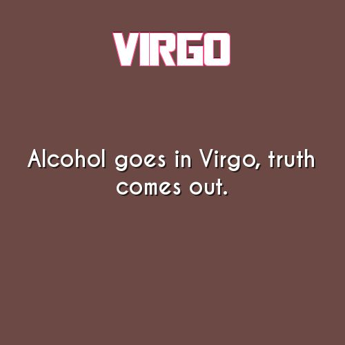 Alcohol Abuse Leads to Seven Different Kinds of Cancer virgo daily astrology fact