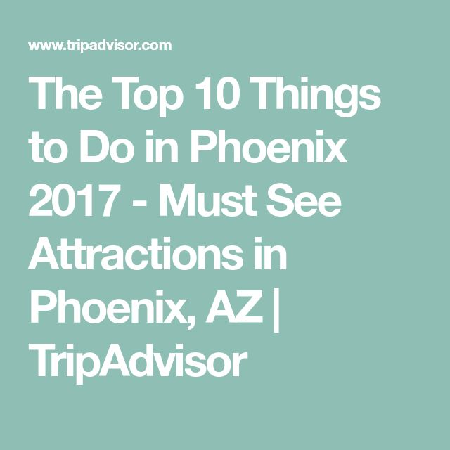 The Top 10 Things to Do in Phoenix 2017 - Must See Attractions in Phoenix, AZ | TripAdvisor