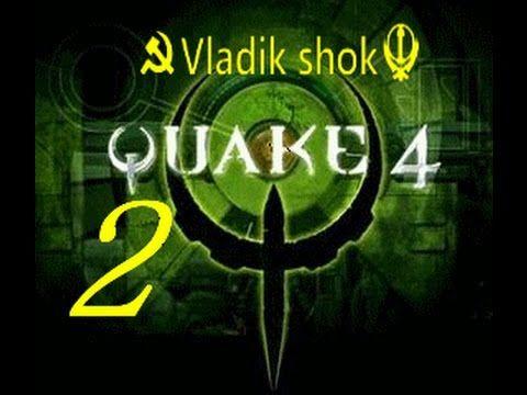 Quake 4  от Vladik shok серия №  2